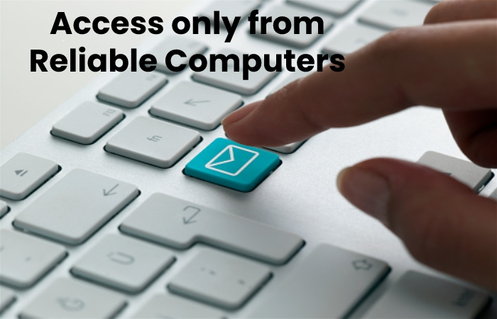 Access only from Reliable Computers