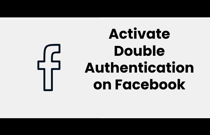 Activate Double Authentication on Facebook