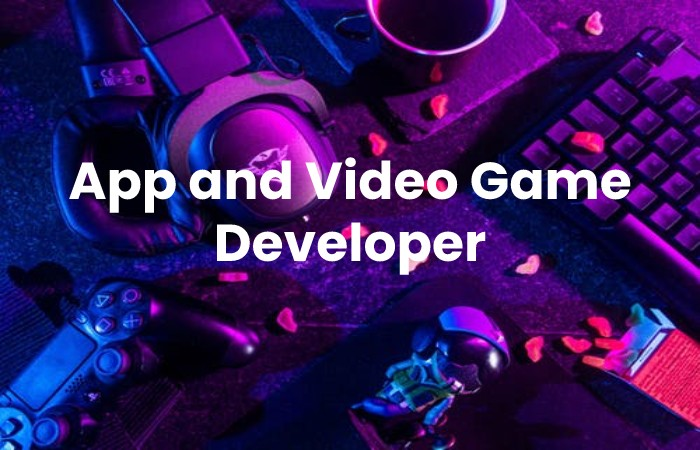 App and Video Game Developer