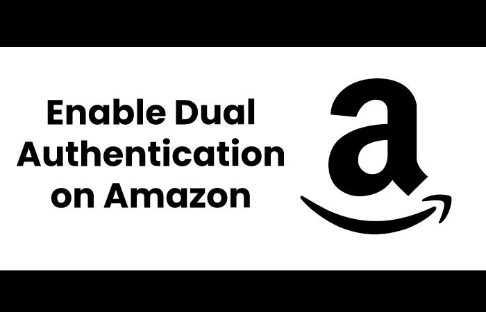 Enable Dual Authentication on Amazon