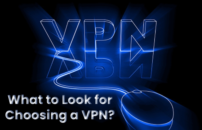 What to Look for Choosing a VPN_