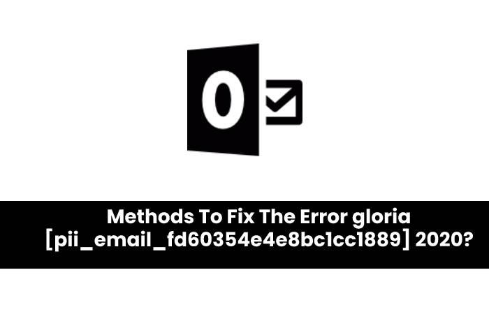 Gloria error [pii_email_fd60354e4e8bc1cc1889]
