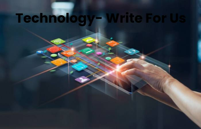 technology - Write for us