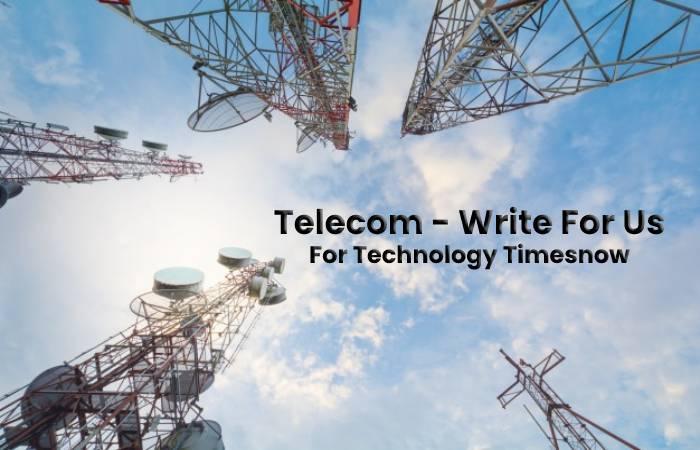 telecom - write for us