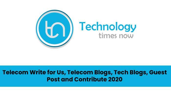 telecom - write for us For technology timesnow